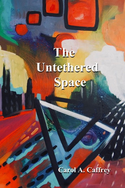 The Untethered Space by Carol Caffrey